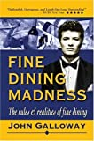 Fine Dining Madness, John Galloway, 0595670067
