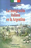 img - for La Inmigracisn Italiana en la Argentina (Coleccion la Argentina Plural) (Spanish Edition) book / textbook / text book