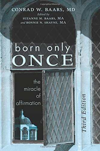 Born Only Once, Third Edition: The Miracle of Affirmation ebook