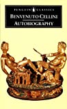 The Autobiography of Benvenuto Cellini, Benvenuto Cellini, 0140440496