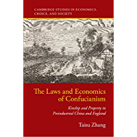 The Laws and Economics of Confucianism: Kinship and Property in Preindustrial China and England (Cambridge Studies in Economics, Choice, and Society) (English Edition)