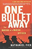 Book cover from One Bullet Away: The Making of a Marine Officer by Nathaniel C. Fick