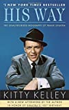 img - for His Way: The Unauthorized Biography of Frank Sinatra book / textbook / text book