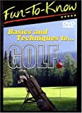 Fun To Know: Basics and Techniques to...Golf