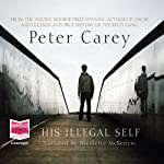 His Illegal Self | Peter Carey