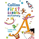 Collins First School Dictionary : Illustrated learning support for age 5+ (Collins Primary Dictionaries)