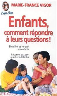 Enfants : comment répondre à leurs questions par Marie-France Vigor