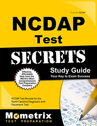 NCDAP Test Secrets Study Guide: NCDAP Test Review for the North Carolina Diagnostic and Placement Test