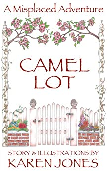 Camel Lot: A Misplaced Adventure by [Jones, Karen]