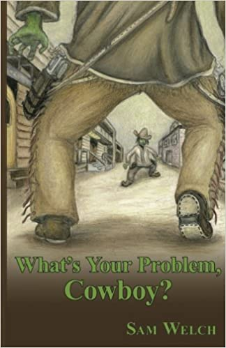 Whats Your Problem, Cowboy?