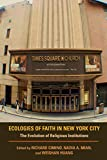 Ecologies of Faith in New York City: The Evolution of Religious Institutions (Polis Center Series on Religion and Urban Culture)