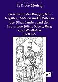 Geschichte der Burgen, Rittergüter, Abteien und Klöster in Den Rheinlanden und Den Provinzen Jülich, Kleve, Berg und Westfalen, F. E. Von Mering, 386382508X