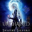 Unchained: Feathers and Fire, Book 1 Hörbuch von Shayne Silvers Gesprochen von: Linnea Sage