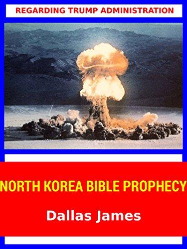 North Korea Bible Prophecy: Regarding Trump Administration