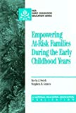 Empowering At-Risk Families During the Early Childhood Years, Swick, Kevin J. and Graves, Stephen B., 0810603667