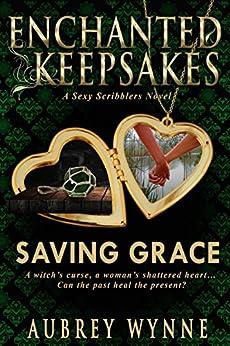 Saving Grace: (Enchanted Keepsakes) by [Wynne, Aubrey]