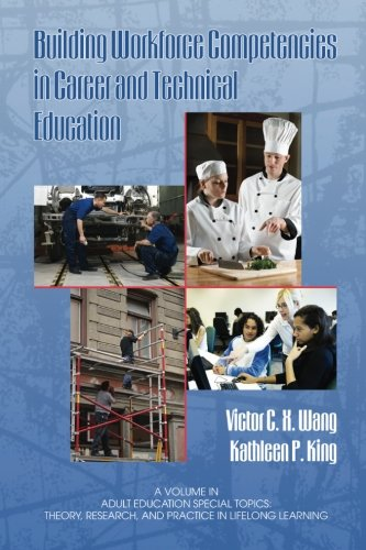 Building Workforce Competencies in Career and Technical Education (Adult Education Special Topics: Theory, Research and Practice in Lifelong Learning)