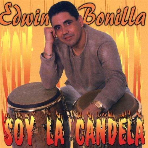 Edwin Bonilla - Soy La Candela