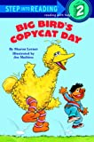 Big Bird's Copycat Day, Sharon Lerner, 0394869125
