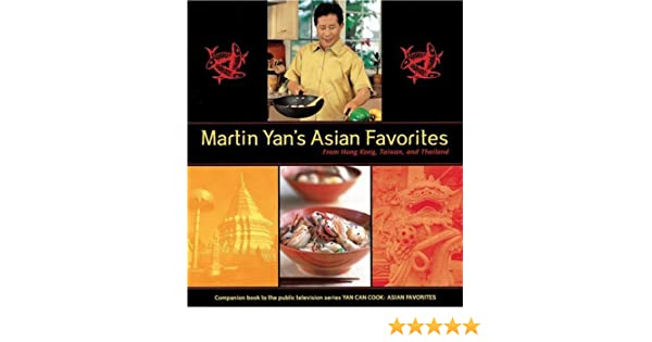 Martin yans asian favorites from hong kong taiwan and thailand martin yans asian favorites from hong kong taiwan and thailand martin yan 9781580083706 amazon books forumfinder Image collections