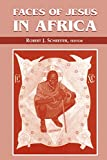 Faces of Jesus in Africa (Faith and Cultures Series) (Faith & Cultures)