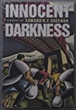 Innocent Darkness, Edward R. F. Sheehan, 0670847798
