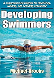 Developing Swimmers: A Comprehensive Programme for Identifying, Training, and Coaching Excellence by Michael Brooks (2011) Paperback