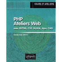 Php Ateliers Web Avec Xml Css Ajax Cms