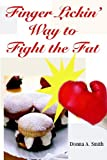 Finger Lickin' Way to Fight the Fat, Don Smith Mph Rd Ld, 0966870980