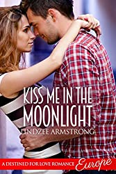 Kiss Me in the Moonlight (Destined for Love: Europe)