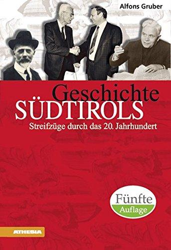Geschichte Südtirols: Streifzüge durch das 20. Jahrhundert