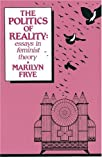 Politics of Reality: Essays in Feminist Theory (Crossing Press Feminist), Marilyn Frye, 089594099X