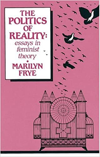 politics of reality essays in feminist theory marilyn frye  politics of reality essays in feminist theory marilyn frye 9780895940995 books ca