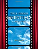 Title Design Essentials for Film and Video
