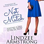 Not Your Match: No Match for Love, Book 2 | Lindzee Armstrong