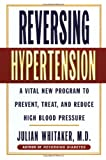 Reversing Hypertension, Julian M. Whitaker, 0446522864