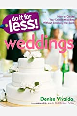 Do it for Less! Weddings: How to Create Your Dream Wedding without Breaking the Bank Paperback