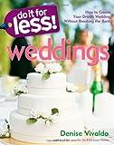 Do It for Less! Weddings, Denise Vivaldo, 1416205195
