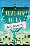 Beverly Hills Adjacent, Jennifer Steinhauer and Jessica Hendra, 0312638361
