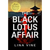 The Black Lotus Affair: A Kiko Ochisan Adventure Thriller (The Kiko Ochisan Adventure Series Book 2)