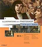 Illustrations with Photoshop: A Designer's Notebook, William Rodarmor, 0596008597