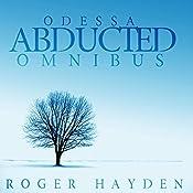 The Abducted Odessa Omnibus | Roger Hayden