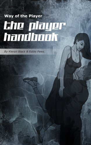 The Player Handbook: Attract Women Like A Player (Way Of The Player