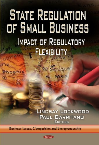 Read Online State Regulation of Small Business: Impact of Regulatory Flexibility (Business Issues, Competition and Entrepreneurship) (2013-09-03) pdf
