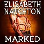 Marked: Eternal Guardians, Book 1   Elisabeth Naughton