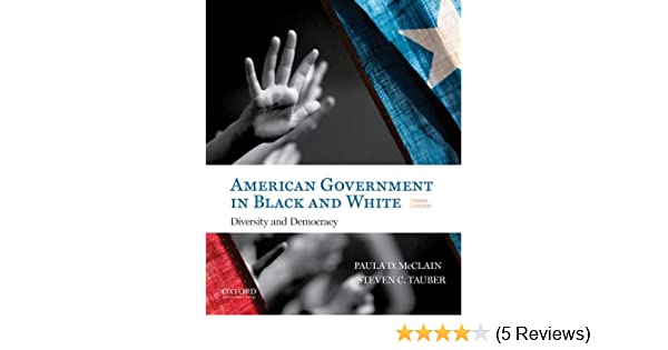American government in black and white diversity and democracy american government in black and white diversity and democracy paula mcclain steven tauber 9780190298791 amazon books fandeluxe Choice Image