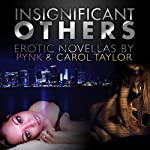 Insignificant Others | Carol Taylor,Pynk