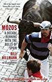 img - for Mozos: A Decade Running with the Bulls of Spain book / textbook / text book