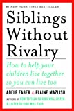 """""""Siblings Without Rivalry - How to Help Your Children Live Together So You Can Live Too"""" av Adele Faber"""