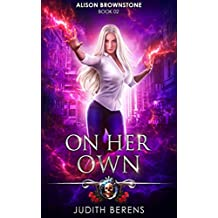 On Her Own: An Urban Fantasy Action Adventure (Alison Brownstone Book 2)